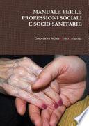 MANUALE PER LE PROFESSIONI SOCIALI E SOCIO SANITARIE