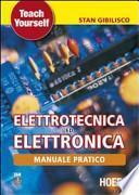 Manuale pratico di elettrotecnica ed elettronica