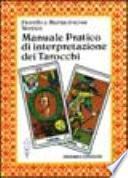 Manuale pratico di interpretazione dei tarocchi