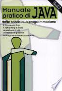 Manuale pratico di Java - teoria e programmazione