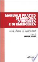 Manuale pratico di medicina d'urgenza e di emergenza