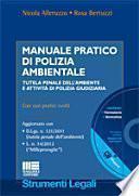 Manuale pratico di polizia ambientale. Tutela penale dell'ambiente e attività di polizia giudiziaria. Con CD-ROM