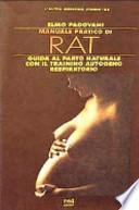 Manuale pratico di RAT. Guida al parto naturale con il training autogeno respiratorio
