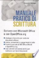 Manuale pratico di scrittura. Scrivere con Microsoft Office e con OpenOffice.org