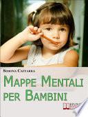 Mappe Mentali per Bambini. Consigli e Strategie per Insegnare ai Bambini Coinvolgendoli in Modo Attivo. (Ebook Italiano - Anteprima Gratis)