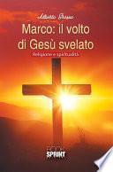 Marco: il volto di Gesù svelato