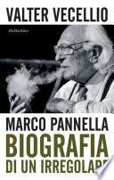 Marco Pannella. Biografia di un irregolare
