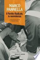 Marco Pannella, il Partito Radicale, la nonviolenza