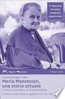 Maria Montessori, una storia attuale (3° edizione)