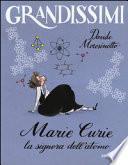 Marie Curie. La signora dell'atomo