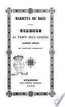 Marietta de' Ricci, ovvero Firenze al tempo dell'assedio racconto storico di Agostino Ademollo