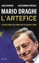 Mario Draghi. L'artefice