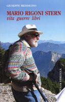 Mario Rigoni Stern. Vita, guerre, libri