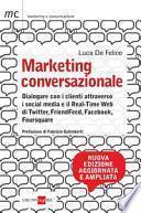 Marketing conversazionale. Dialogare con i clienti attraverso i social media e il real-time web di Twitter, FriendFeed, Facebook e Foursquare