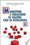Marketing e creazione di valore: casi di eccellenza. 5