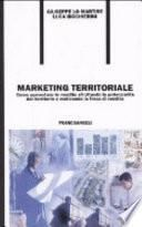 Marketing territoriale. Come aumentare le vendite sfruttando le potenzialità del territorio e motivando la forza di vendita