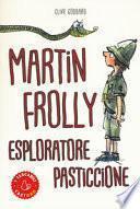 Martin Frolly. Esploratore pasticcione