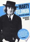 Marty Feldman. Vita di una leggenda