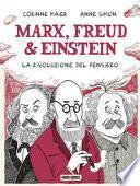 Marx, Freud & Einstein. La rivoluzione del pensiero