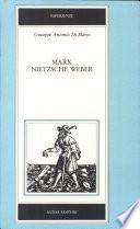 Marx, Nietzsche, Weber
