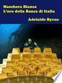 Maschera Bianca e L'Oro della Banca d'Italia