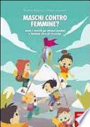 Maschi contro femmine? Giochi e attività per educare bambini e bambine oltre gli stereotipi