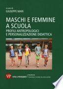 Maschi e femmine a scuola. Profili antropologici e personalizzazione didattica