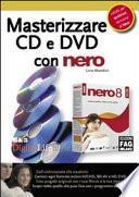 Masterizzare CD e DVD con Nero