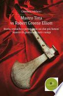 Mastro Titta vs Robert Greene Elliott