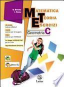 Matematica esercizi teoria. Geometria. Vol C. Con espansione online. per la Scuola media