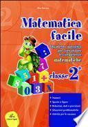 Matematica facile. Quaderno operativo per consolidare le competenze matematiche con attività per il ripasso estivo. Per la 2a classe elementare