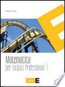 Matematica. Per gli Ist. professionali