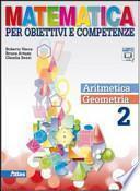 Matematica per obiettivi e competenze. Con espansione online. Per la Scuola media
