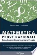 Matematica. Prove nazionali. Per le Scuole superiori
