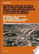 Material for an atlas of pathologies in archeological areas and ruined buildings