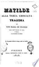 Matilde alla terza crociata tragedia di Vito Maria De Grandis