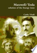 Maxwell/Tesla: solution of the Energy issue