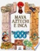 Maya, aztechi e inca
