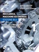 Meccanica, macchine ed energia. Articolazione meccanica e meccatronica. Ediz. blu. Per le Scuole superiori