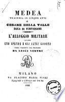 Medea tragedia in cinque atti di Cesare Della Valle, duca di Ventignano