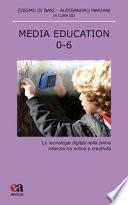 Media education 0-6. Le tecnologie digitali nella prima infanzia tra critica e creatività