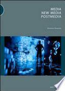 Media, new media, postmedia