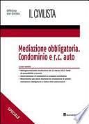 Mediazione obbligatoria. Condominio e R.C. auto