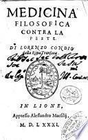 Medicina filosofica contra la peste. Di Lorenzo Condio dalla Ripa Transona. In Lione appresso Alessandro Marsilij, 1581