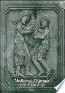 Medioevo, l'Europa delle cattedrali