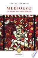 Medioevo. Un secolare pregiudizio