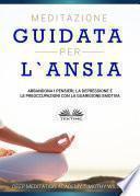 Meditazione Guidata Per L'Ansia