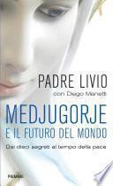 Medjugorje e il futuro del mondo