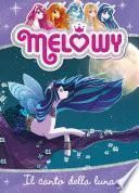 Melowy 2. Il canto della luna