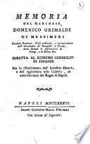 Memoria del marchese Domenico Grimaldi di Messimeri patrizio genovese ... diretta al supremo consiglio di finanze per lo ristabilimento dell'industria olearia, e dell'agricoltura nelle Calabrie, ed altre provincie del Regno di Napoli